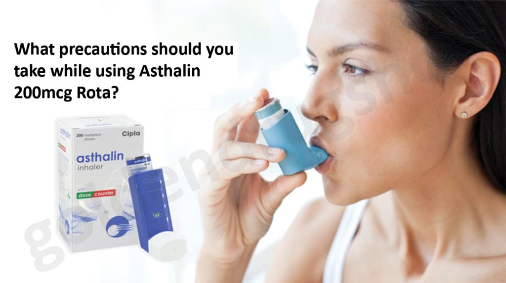 precautions should you take while using Asthalin Rotacaps