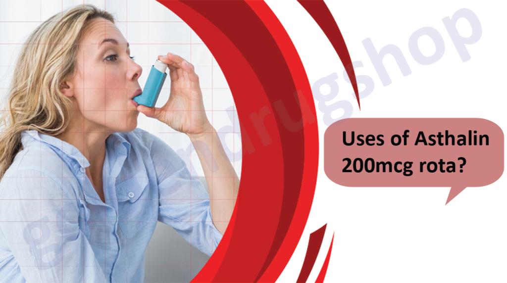 Uses of Asthalin 200mcg rota