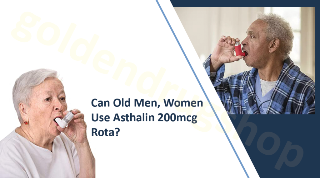 Can Old Men, Women Use Asthalin